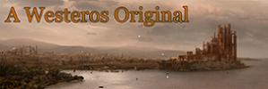 A Westeros Original