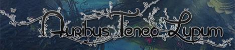 Auribus Teneo Lupum