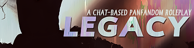 Legacy - A Chat-Based Panfandom