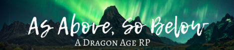As Above, So Below A Dragon Age RP