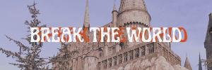 Break The World - Marauders RPG